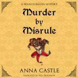 Murder by Misrule, Anna Castle