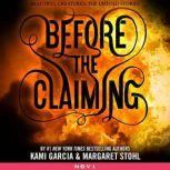 Before the Claiming, Kami Garcia