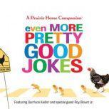 Even More Pretty Good Jokes, Garrison Keillor