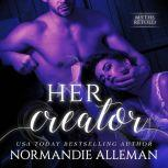 Her Creator, Normandie Alleman