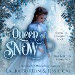 Queen of Snow A Snow Queen Retelling, Laura Burton