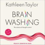 Brainwashing The Science of Thought Control, Kathleen Taylor
