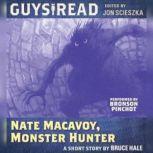 Guys Read: Nate Macavoy, Monster Hunter, Bruce Hale