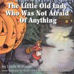 The Little Old Lady Who Was Not Afraid of Anything, Linda Williams