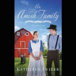 An Amish Family Four Stories, Kathleen Fuller