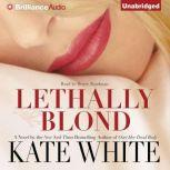 Lethally Blond, Kate White