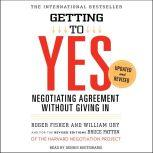 Getting to Yes How to Negotiate Agreement Without Giving In, Roger Fisher
