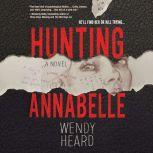 Hunting Annabelle, Wendy Heard