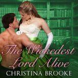 The Wickedest Lord Alive, Christina Brooke