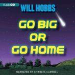 Go Big or Go Home, Will Hobbs
