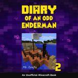 Diary of an Odd Enderman Book 2: An Unofficial Minecraft Book, Mr. Crafty
