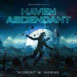 Haven Ascendant, Robert M. Kerns