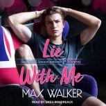 Lie With Me, Max Walker