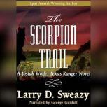 The Scorpion Trail, Larry D. Sweazy