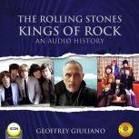 The Rolling Stones Kings of Rock - An Audio History, Geoffrey Giuliano
