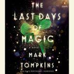 The Last Days of Magic, Mark Tompkins