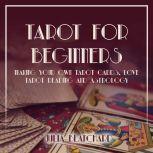 Tarot for Beginners Making Your Own Tarot Cards, Love Tarot Reading and Astrology, Julia Blanchard