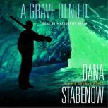 A Grave Denied, Dana Stabenow
