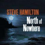North of Nowhere, Steve Hamilton