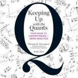 Keeping Up with the Quants Your Guide to Understanding and Using Analytics, Thomas H. Davenport