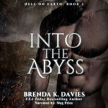 Into the Abyss (Hell on Earth Series Book 2), Brenda K. Davies