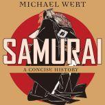 Samurai A Concise History, Michael Wert