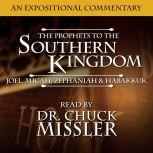 The Prophets to the Southern Kingdom: Joel, Micah, Zephaniah, and Habakkuk, Chuck Missler