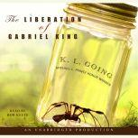 The Liberation of Gabriel King, K. L. Going