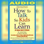 How to Talk So Kids Can Learn At Home and In School, Adele Faber