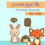 Peanut the Bunny talks 5 Minute Bedtime Stories, Dr. MC