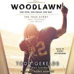 Woodlawn, Todd Gerelds