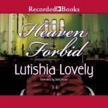Heaven Forbid, Lutishia Lovely