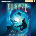 Troubletwisters, Garth Nix