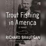 Trout Fishing in America, Richard  Brautigan