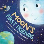 Moon's First Friends One Giant Leap for Friendship, Susanna Leonard Hill