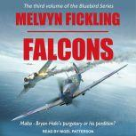 Falcons A Siege of Malta Novel, Melvyn Fickling