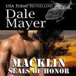 SEALs of Honor: Macklin Book 15: SEALs of Honor, Dale Mayer