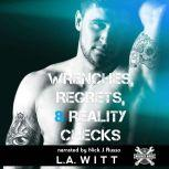 Wrenches, Regrets, & Reality Checks, L.A. Witt