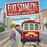 Flat Stanley's Worldwide Adventures #12: Escape to California, Jeff Brown