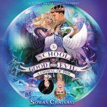 The School for Good and Evil #5: A Crystal of Time, Soman Chainani
