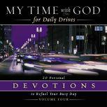My Time with God for Daily Drives Audio Devotional: Vol. 4 20 Personal Devotions to Refuel Your Busy Day, Thomas Nelson