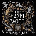 The Hazel Wood, Melissa Albert