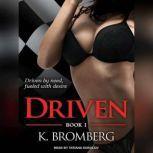 Driven, K. Bromberg
