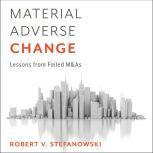 Material Adverse Change Lessons from Failed M&As, Robert Stefanowski