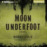 Moon Underfoot, Bobby Cole