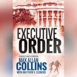 Executive Order, Max Allan Collins