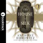 The House of Silk: A Sherlock Holmes Novel - Booktrack Edition, Anthony Horowitz
