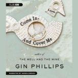 Come In and Cover Me, Gin Phillips