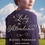 A Lady in Attendance, Rachel Fordham