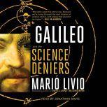 Galileo And the Science Deniers, Mario Livio